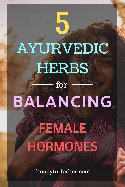 5 Ayurvedic Herbs For Balancing Female Hormones Pinterest Image