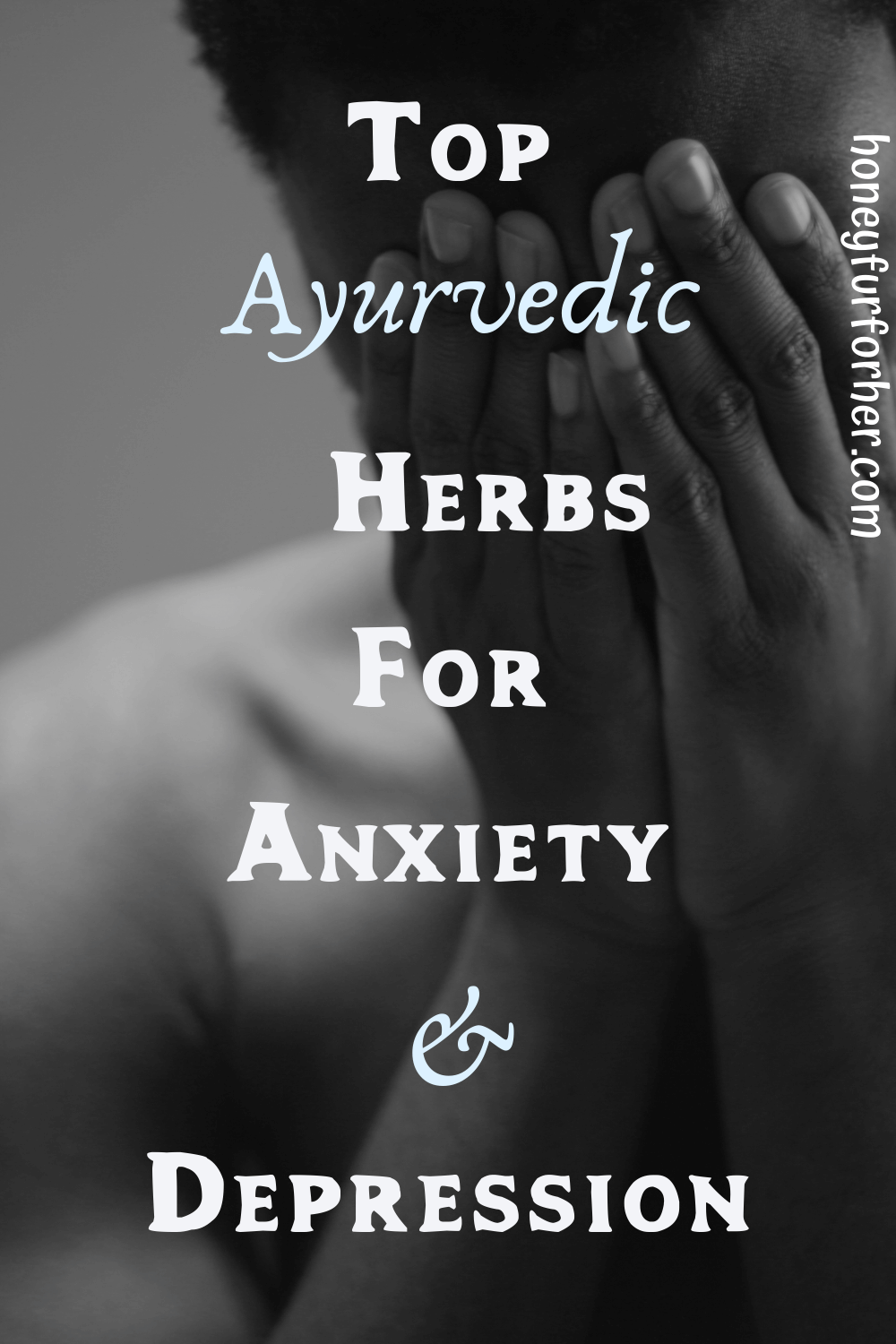 Ayurvedic Herbs For Anxiety And Depression Pinterest Graphic