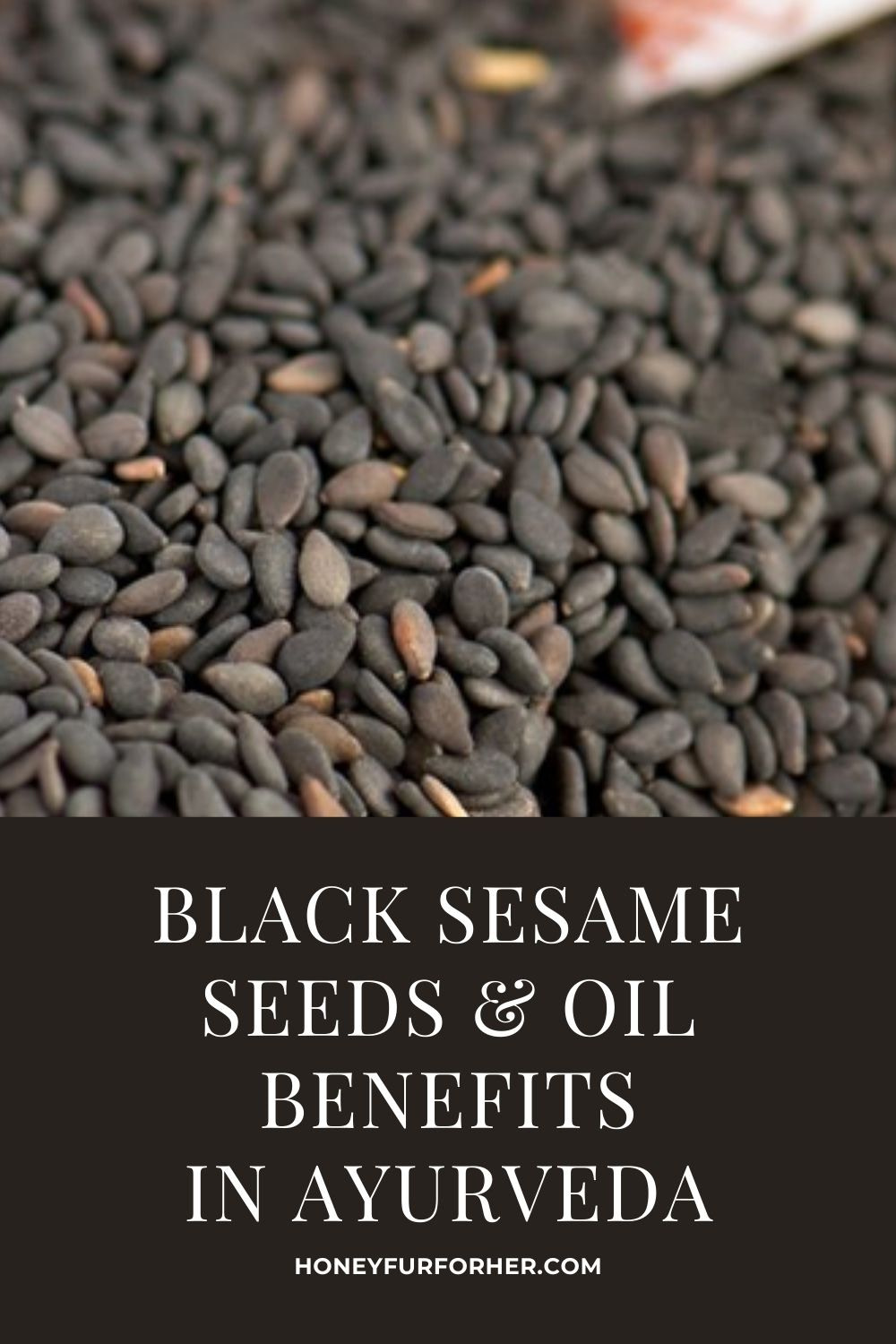 Black Sesame Oil And Seeds Benefits In Ayurveda Pinterest Pin 1