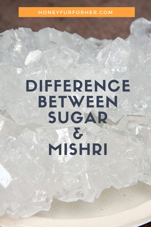 Difference between sugar & mishri pinterest graphic