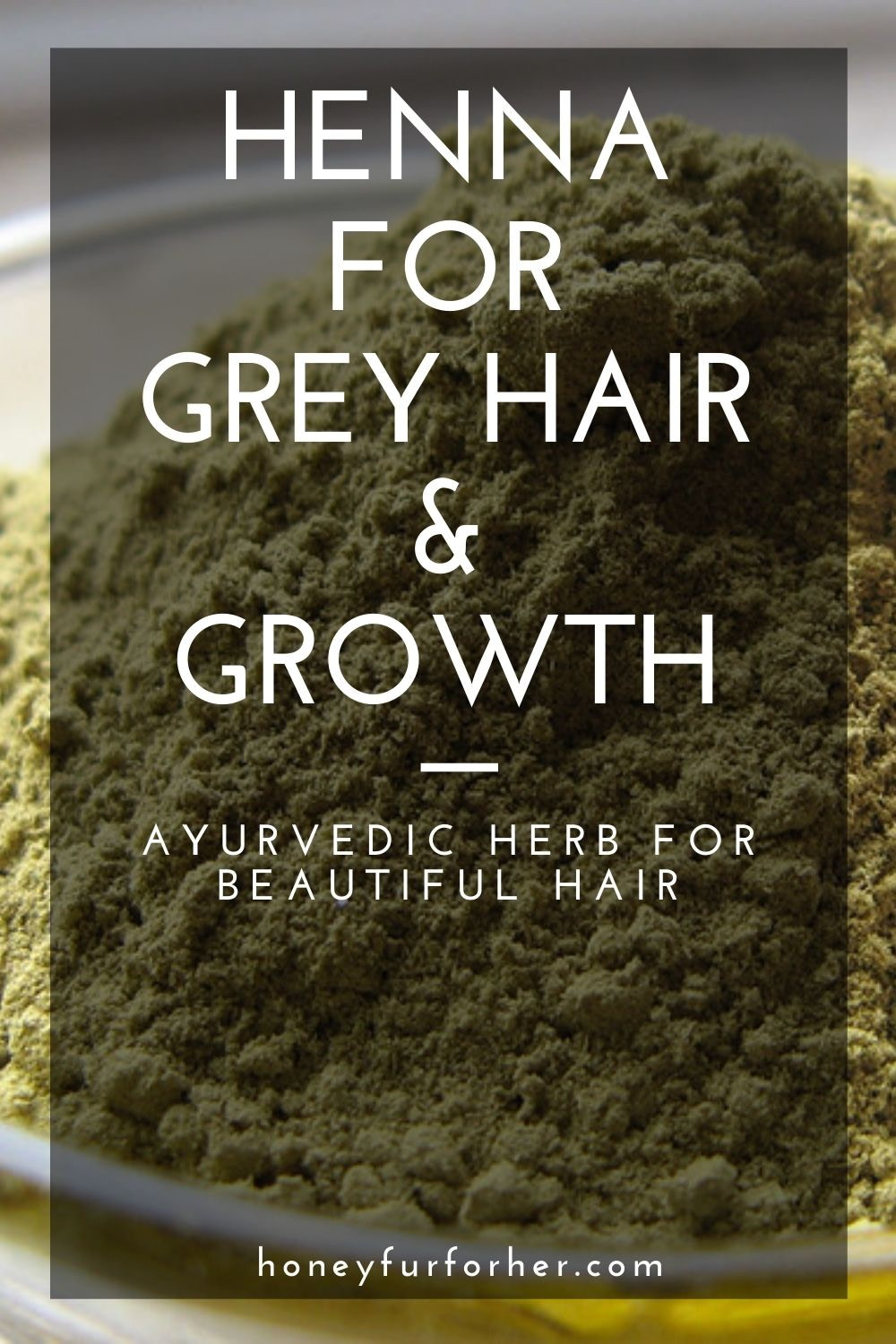 Henna For Grey Hair & Growth Pinterest Graphics Pin 1