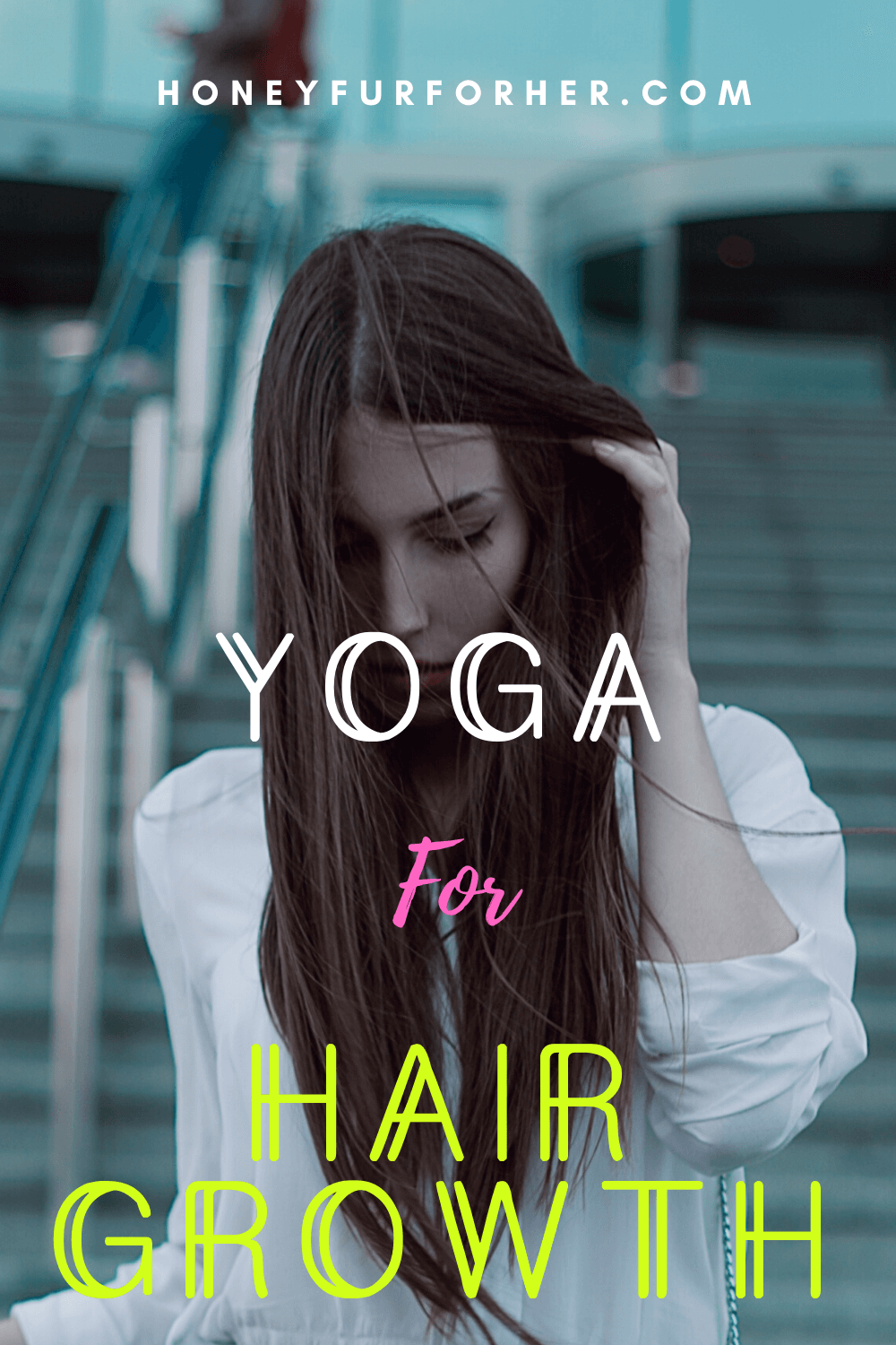 Yoga For Hair Growth Pinterest Graphic