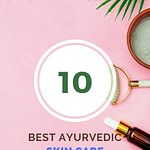 Top 10 Best Ayurvedic Skin Care Products Pinterest Pin 3