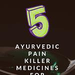 Top 5 Ayurvedic Pain Killer Medicines Pinterest Pin 1