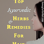 Top Ayurvedic Herbs And Remedies For Hair Care Pinterest Pin Graphics
