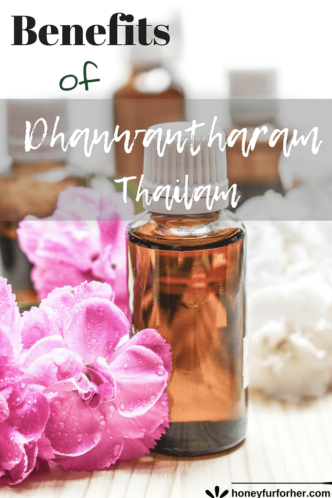 Uses & Benefits of Dhanwantharam Thailam Oil
