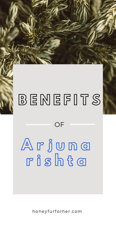 Arjunarishta Benefits