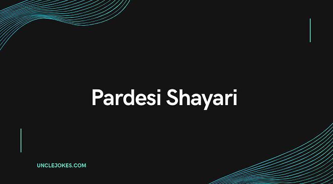 Pardesi Shayari Feature Image