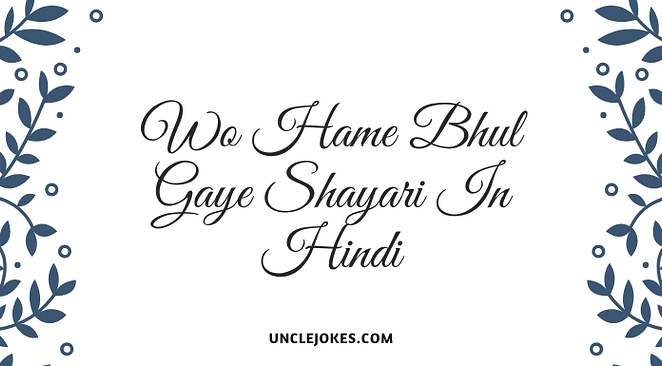 Wo Hame Bhul Gaye Shayari In Hindi Feature Image